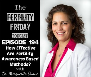 FFP 194 | How Effective Are Fertility Awareness Based Methods…Really? | Dr. Marguerite Duane, MD