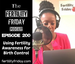 FFP 200 | Using Fertility Awareness For Birth Control | Natural Birth Control | Lisa | Fertility Friday