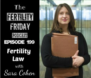 FFP 199 | Fertility Law | Assisted Reproductive Technology | Sara Cohen
