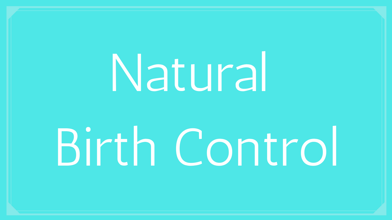 NWc3KM5VTaCwAa7FL4Xl_Natural_Birth_Control_1_
