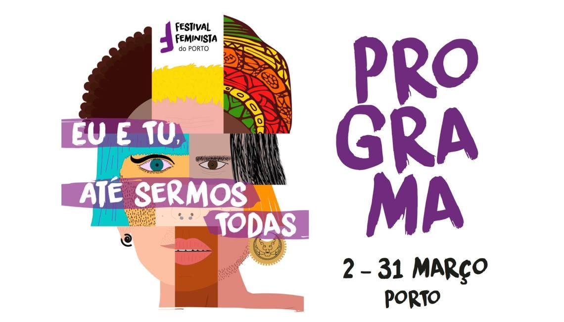 Festival Feminista do Porto 2018: Eu e Tu, Até Sermos Todas