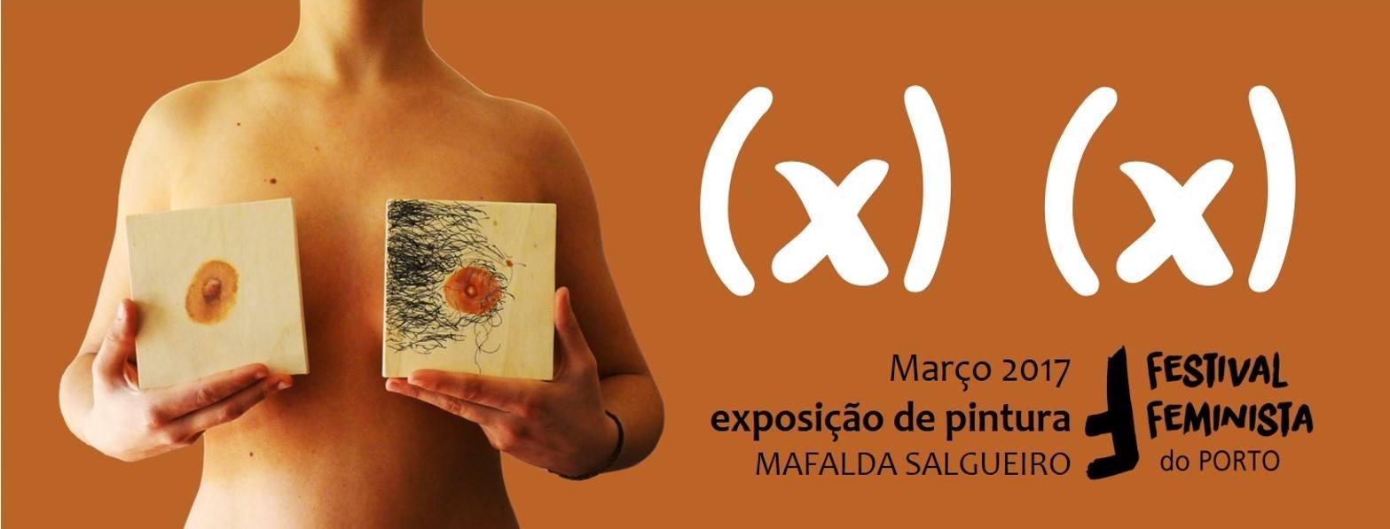 '(X) (X)' (Mafalda Salgueiro) (Festival Feminista do Porto 2017)