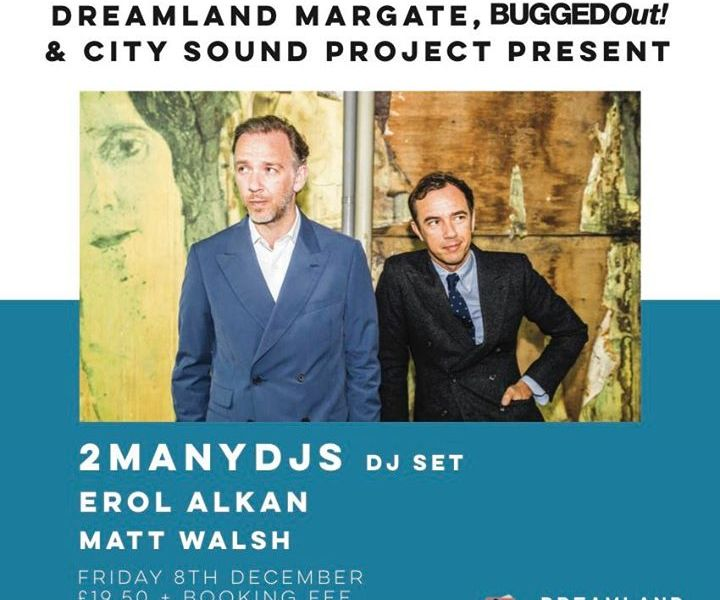 Bugged Out returns to Dreamland Margate for Christmas with 2manydjs, Erol Alkan ...