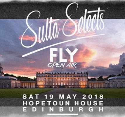 FLY Open Air : Sulta Selects   Sat 19 May 2018