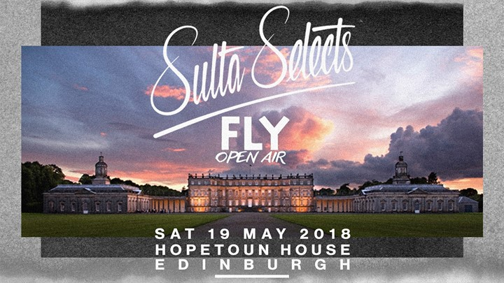 FLY Open Air : Sulta Selects | Sat 19 May 2018