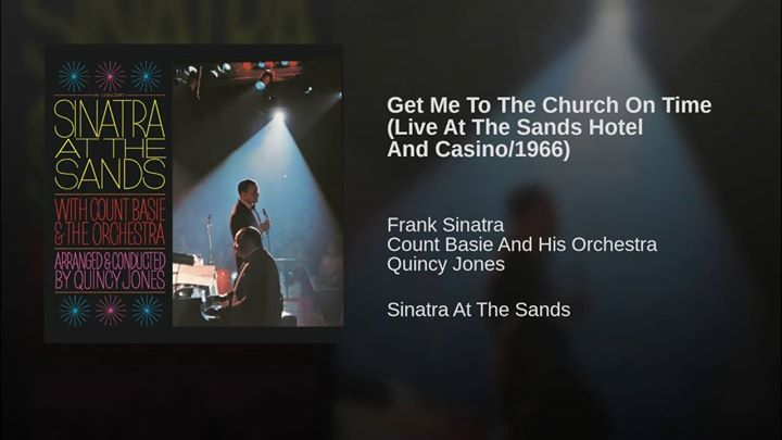 'Get Me To The Church On Time' - A very fitting Sinatra classic what with the ex...