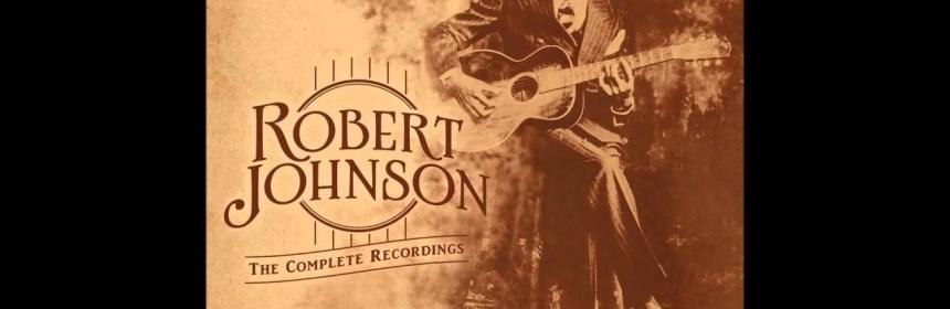"Robert Johnson - ""Sweet Home Chicago"""