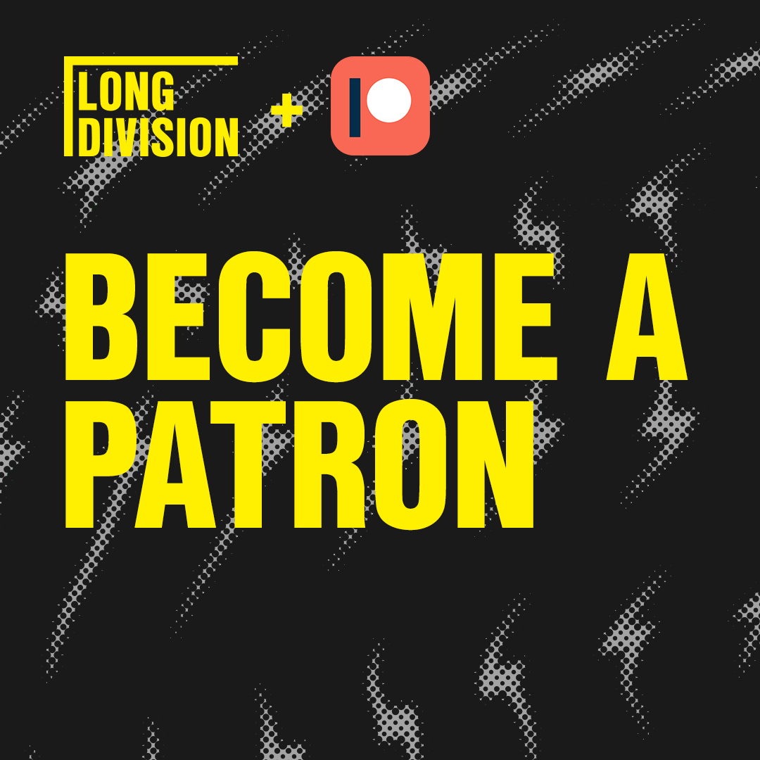 Become A Patron - Long Division