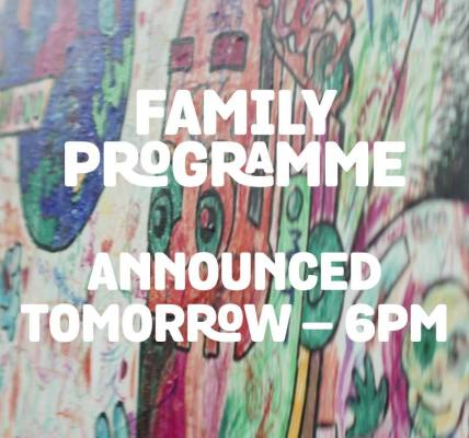 Family programme coming tomorrow!