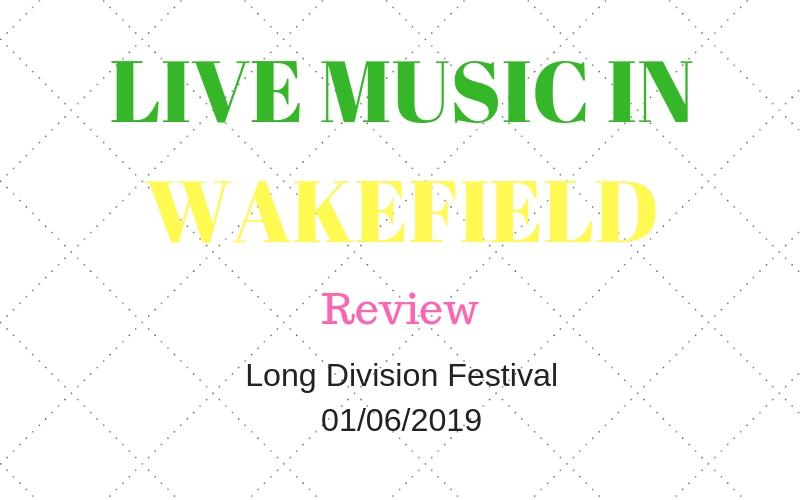 LIVE REVIEW: Long Division Festival 2019 - The Student Playlist