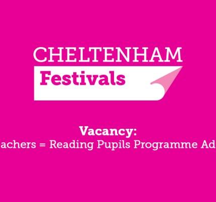 Reading Teachers = Reading Pupils Administrator - Cheltenham Festivals