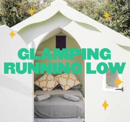 Glamping Running Low