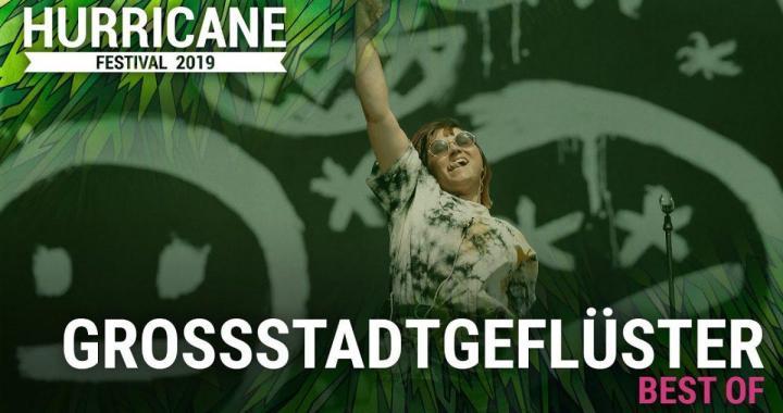 FESTIVAL HIGHLIGHTS: Grossstadtgeflüster – Hurricane Festival (Highlights)