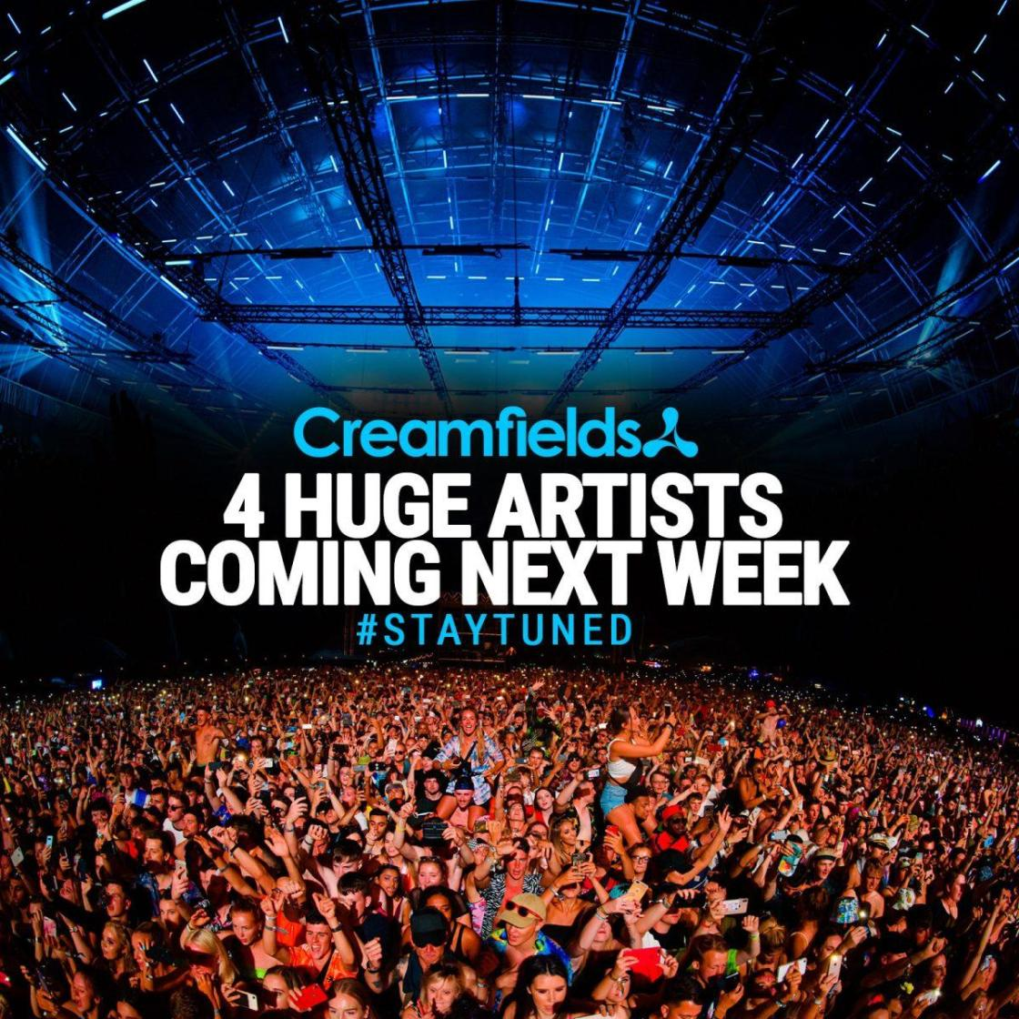 INCOMING  4  Huge artists coming next week! #StayTuned #Creamfields2021...