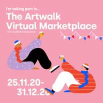 """Image may contain: text that says """"I'm taking part in... The Artwalk Virtual Marketplace #ArtwalkMarketplace 25.11.20- 31.12.20"""""""