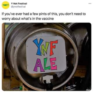 """Image may contain: text that says """"YNOT? Y Not Festival @ynotfestival 00° If you've ever had a few pints of this, you don't need to worry about what what's in the vaccine YNF ALE"""""""