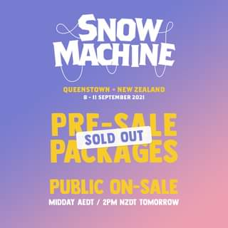 "Image may contain: text that says ""SNOW MACHINE QUEENSTOWN •NEW ZEALAND 8-11 SEPTEMBER 2021 PACKAGES SOLD PRE-SALE OUT PUBLIC ON-SALE MIDDAY AEDT/ 2PM NZDT TOMORROW"""