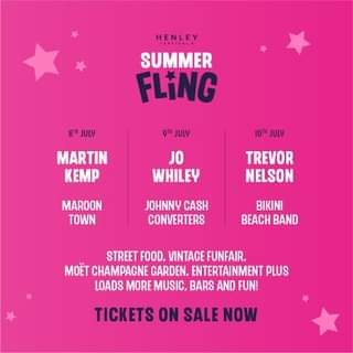 """May be an image of text that says """"HENLEY SUMMER FLING ULY 8 JULY MARTIN KEMP 10 JULY TREVOR NELSON JO WHILEY MAROON TOWN JOHNNY CASH CONVERTERS BIKINI BEACH BAND STREET FOOD. VINTAGE FUNFAIR. moeT CHAMPAGNE GARDEN. ENTERTAINMENT PLUS LOADS MORE MUSIC, BARS AND FUN! TICKETS ON SALE NOW"""""""