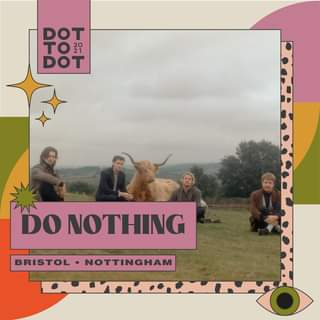 """May be an image of 4 people and text that says """"DOT TO20 DOT Do NOTHING BRISTOL NOTTINGHAM"""""""