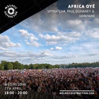 """May be an image of one or more people, outdoors and text that says """"MÉLODIC DISTRACTION AFRICA OYÉ SPYKATCHA, PAUL DUHANEY & IAMKYAMI WEDNESDAY 7TH APRIL 18:00 20:00 MELODICDISTRACTION.COM"""""""