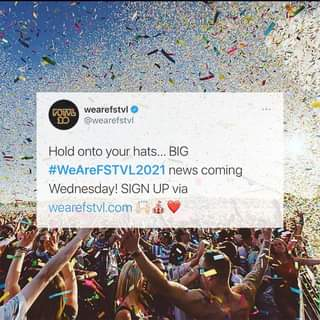 """May be a Twitter screenshot of 1 person and text that says """"F3TVL wearefstvl @wearefstvl Hold onto your hats... BIG #WeAreFSTVL2021 news coming Wednesday! SIGN UP via wearefstvl.com"""""""