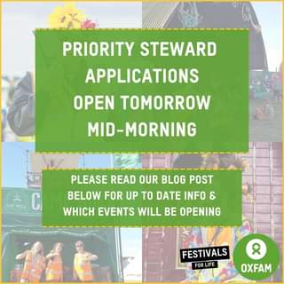"""May be an image of outdoors and text that says """"PRIORITY STEWARD APPLICATIONS OPEN TOMORROW MID-MORNING TEN WATCH- C PLEASE READ OUR BLOG POST BELOW FOR UP TO DATE INFO & WHICH EVENTS WILL BE OPENING FESTIVALS FOR LIFE 8 OXFAM"""""""