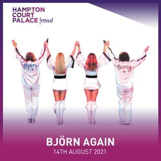 """May be an image of one or more people and text that says """"HAMPTON COURT PALACE festival Bjor Benny BJÖRN AGAIN 14TH AUGUST 2021"""""""