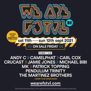 "May be an image of text that says ""WL ABኔ central park F3TVL dagenham sat 11th 12th sept 2021 ON SALE FRIDAY PHASE A-Z ANDY C: CAMELPHAT CARL COX CRUCAST JAMIE JONES MICHAEL BIBI MK PATRICK TOPPING PENDULUM TRINITY THE MARTINEZ BROTHERS +MORE TO BEANNOUNCED wearefstvl.com line"""