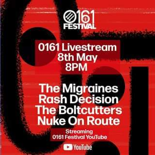 """May be an image of text that says """"0161 FESTIVAL 0161 Livestream 8th May 8PM The Migraines Rash Decision The Boltcutters Nuke On Route Streaming 0161 Festival YouTube YouTube"""""""