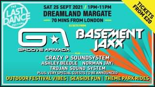 """May be an image of text that says """"DANCE FESTIVAL THE SAT 25 SEPT 2021 / 1PM-11PM DREAMLAND MARGATE FROM PROGNETS 70 MINS FROM LONDON TICKETS ¥20 DJ SETS FROM BASEMENT GROOVE AFMADA JAXX PLUS CRAZY P SOUNDSYSTEM ASHLEY BEEDLE NORMAN JAY TROJAN SOUND SYSTEM PLUS. VERY SPECIAL GUESTSTO BEANNOUNCED OUTDOOR FESTIVAL VIBES SEASIDE FUN THEME THEMEPARRDES PARKRIDES"""""""