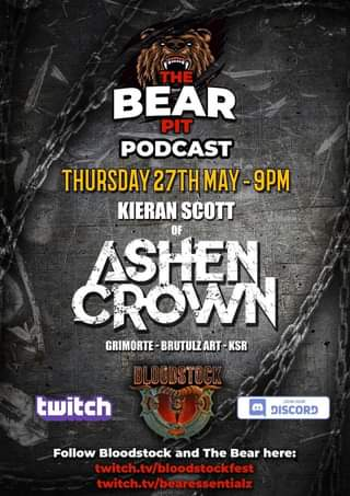 """May be an image of text that says """"... THE BEAR PIT PODCAST THURSDAY 27THMAY -9PM KIERAN SCOTT OF ASHEN SROWN GRIMORTE BRUTULZART KSR BLOODSTOCK twitch JOIN OUR DISCORS Follow Bloodstock and The Bear here: twitch.tv/bloodstockfest twitch.tv/bearessentialz"""""""