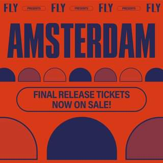 """May be an image of text that says """"PRESENTS FLY PRESENTS PRESENTS FLY FLY PRESENTS FLY AMSTERDAM FINAL RELEASE TICKETS NOW ON SALE!"""""""