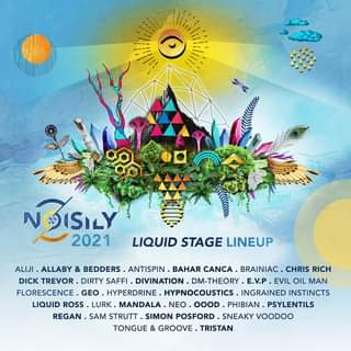 """May be an image of text that says """"NOISILY 2021 LIQUID STAGE LINEUP ALIJI ALLABY & BEDDERS ANTISPIN BAHAR CANCA. BRAINIAC CHRIS RICH DICK TREVOR DIRTY SAFFI DIVINATION DM-THEORY E.V.P EVIL OIL MAN FLORESCENCE GEO HYPERDRINE. HYPNOCOUSTICS INGRAINED INSTINCTS LIQUID ROSS LURK .MANDALA. NEO OOOD PHIBIAN PSYLENTILS REGAN SAM STRUTT SIMON POSFORD SNEAKY VOODOO TONGUE & GROOVE TRISTAN"""""""