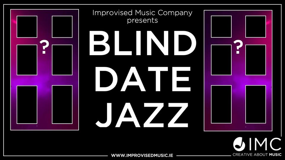 Improvised Music Company is Ireland's leading promoter and producer of jazz and ...