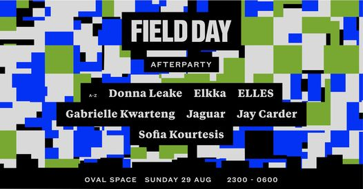 Field Day Afterparty - Oval Space