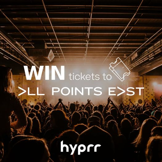 WIN   Want to head to All Points East?  Hyprr are giving away pairs of tickets for this weekend.  T...