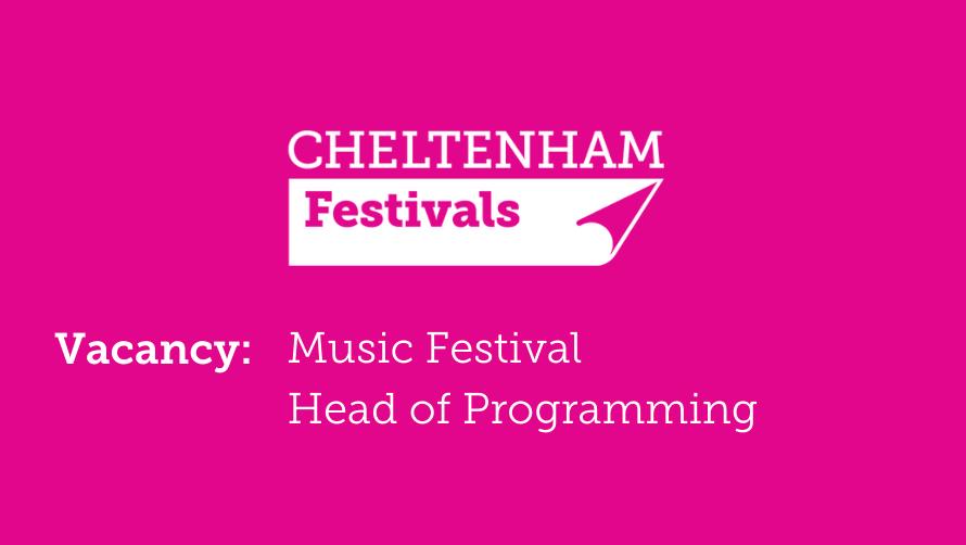 Music Festival Head of Programming - Cheltenham Festivals