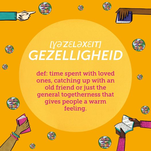 """Another wonderful word without a direct English translation is """"Gezelligheid"""", f..."""