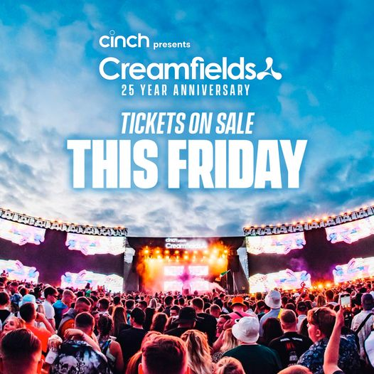 cinch presents Creamfields 2022 is on sale THIS FRIDAY AT 9AM!  Signup for ticke...