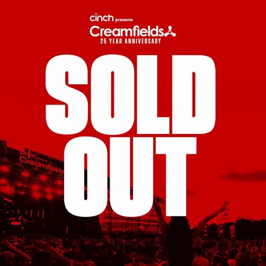 cinch presents Creamfields 25th Anniversary is now completely SOLD OUT!...