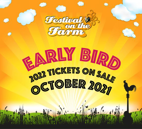 A quick heads up... Early Bird tickets for Festival on the Farm 2022 will go on...