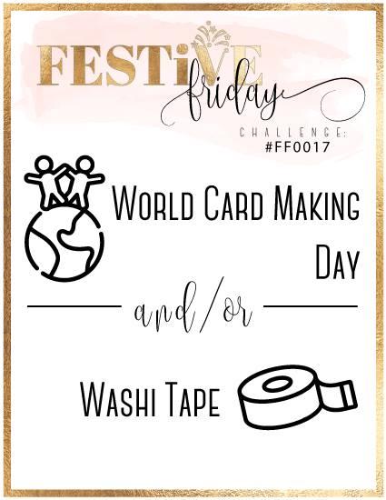 #festivefridaychallenge, #FF0017, Stampin Up, World Card Making Day, Washi Tape