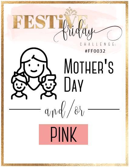 #festivefridaychallenge, #FF0032, Mother's Day, Pink
