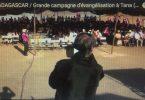 madagascar – reportage video sur la grande campagne d'évangélisation (1/3)