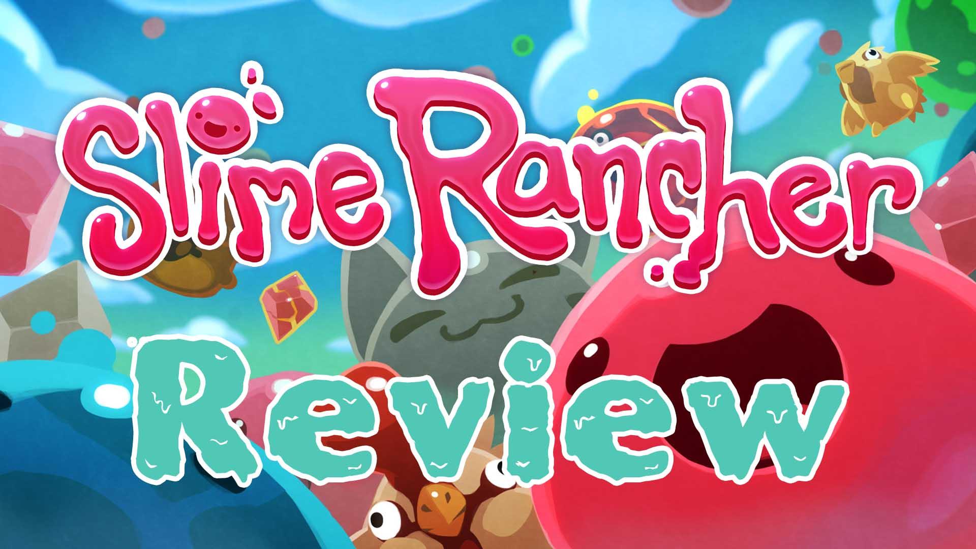 Slime Rancher Review In A Homestead Far Far Away