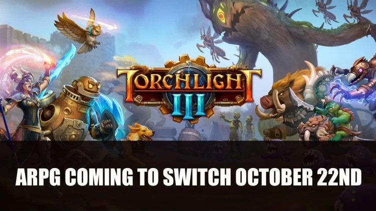 Torchlight 3 For Switch Releases October 22nd