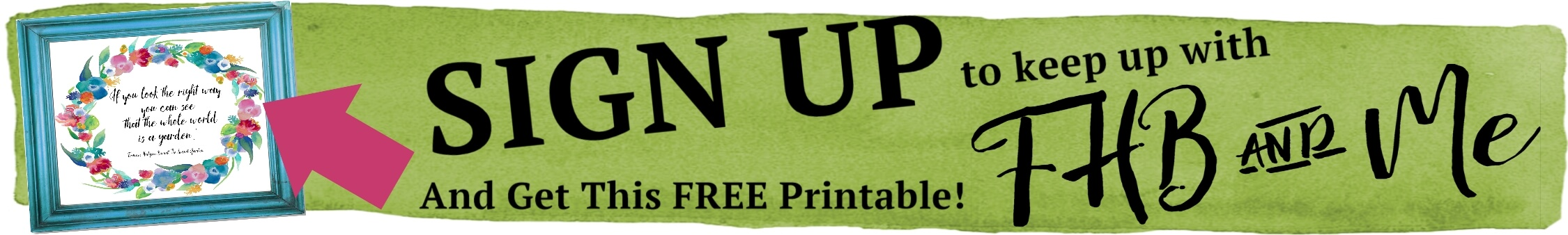 Sign Up to Keep Up with FHB and Me and get a FREE PRINTABLE