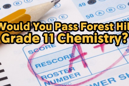 Would You Pass Forest Hill Grade 11 Chemistry?