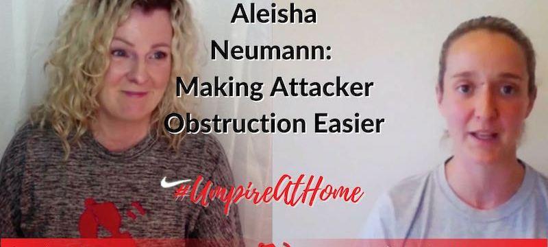 Making Attacking Obstruction Easier | Aleisha Neumann | Hockey Umpiring Skills | #UmpireAtHome #TBT