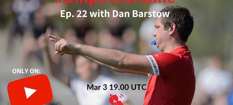 #UmpireAtHome Ep. 22 with Dan Barstow
